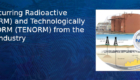 Naturally Occurring Radioactive Material (NORM) and Technologically Enhanced NORM (TENORM) from the Oil and Gas Industry